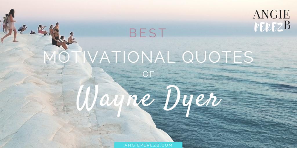 Best Motivational quotes of Wayne Dyer Book Your Erroneous Zones
