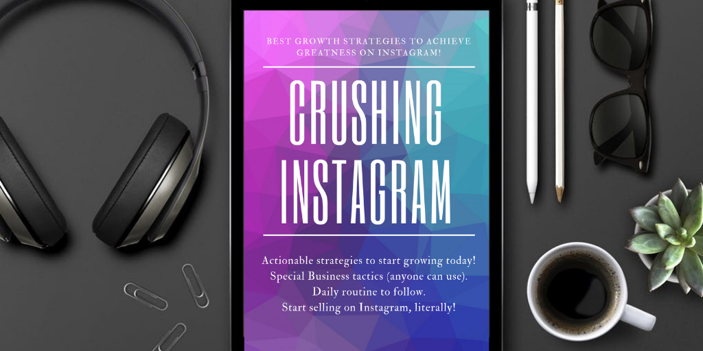 Crushing Instagram Growth Strategies To achieve greatness on Instagram