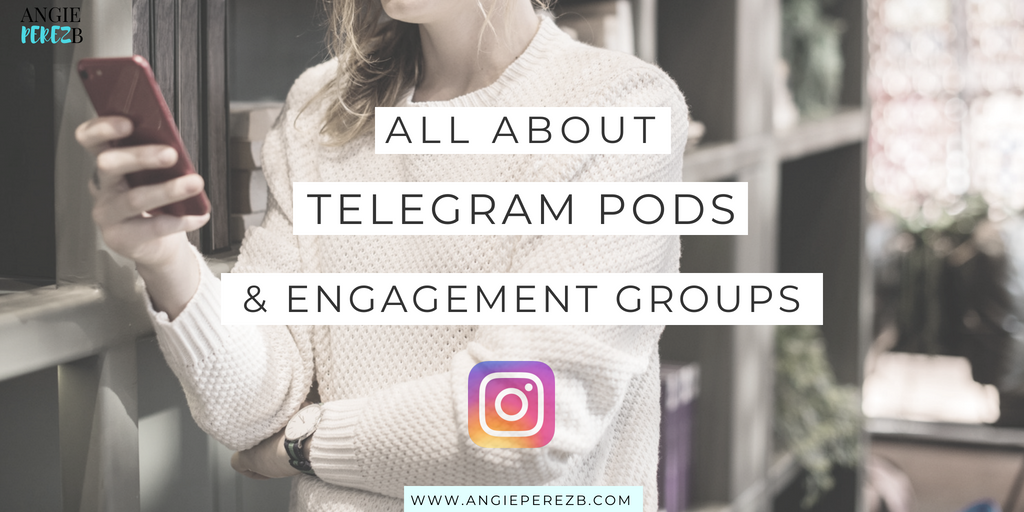 Telegram Pods for Instagram: All you need to know • Angie Perez B