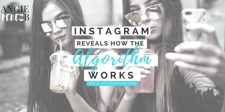 Instagram Reveals How The Algorithm Works