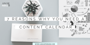 7 Reasons Why you Need a Content Calendar for your Blog